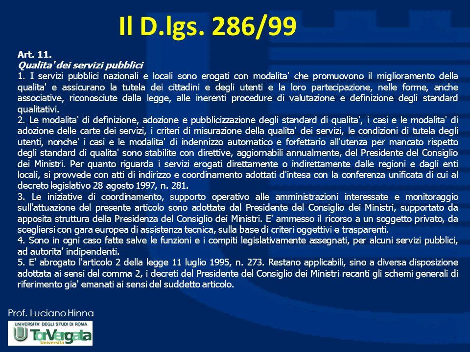 Il D.lgs. 286/99 Art. 11. Qualita dei servizi pubblici
