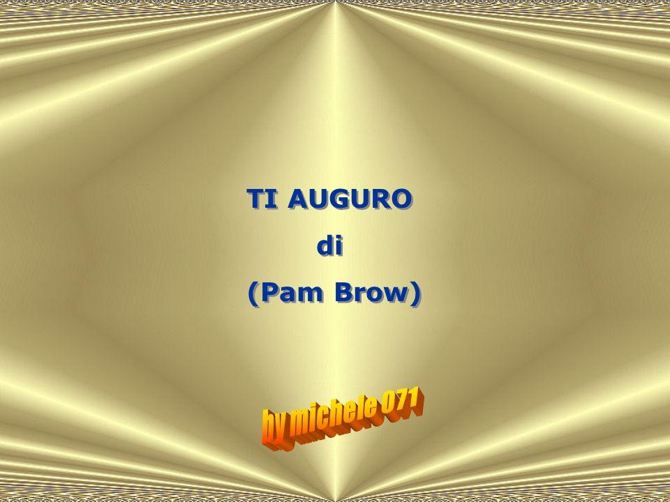 TI AUGURO di (Pam Brow) by michele 071