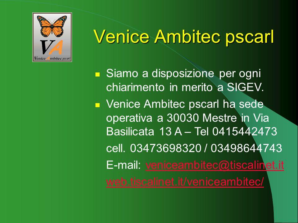 Venice Ambitec pscarl Siamo a disposizione per ogni chiarimento in merito a SIGEV.