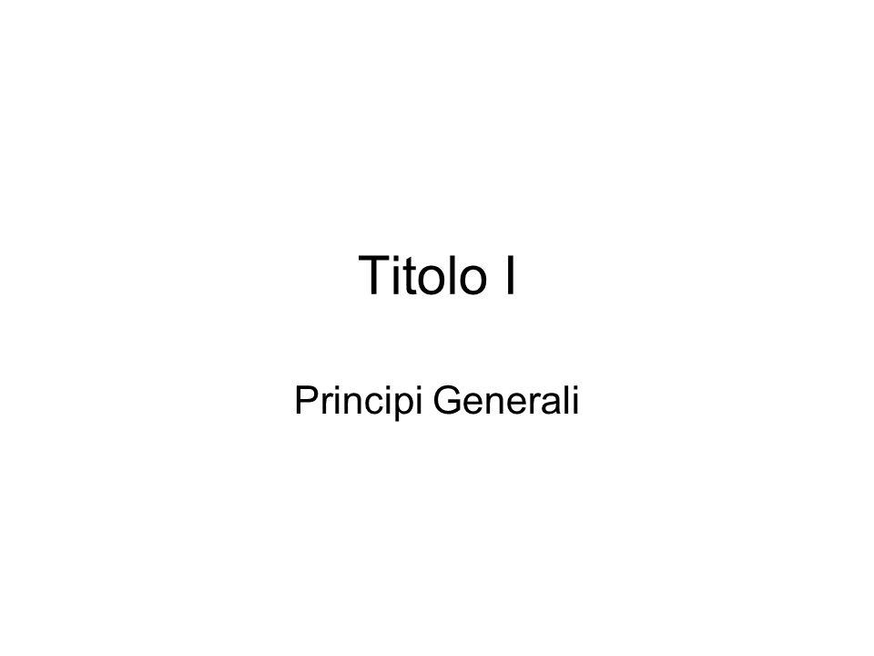 Titolo I Principi Generali