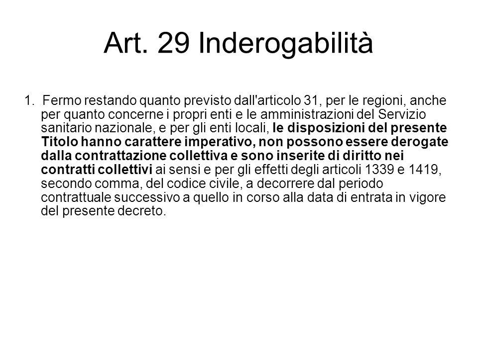 Art. 29 Inderogabilità