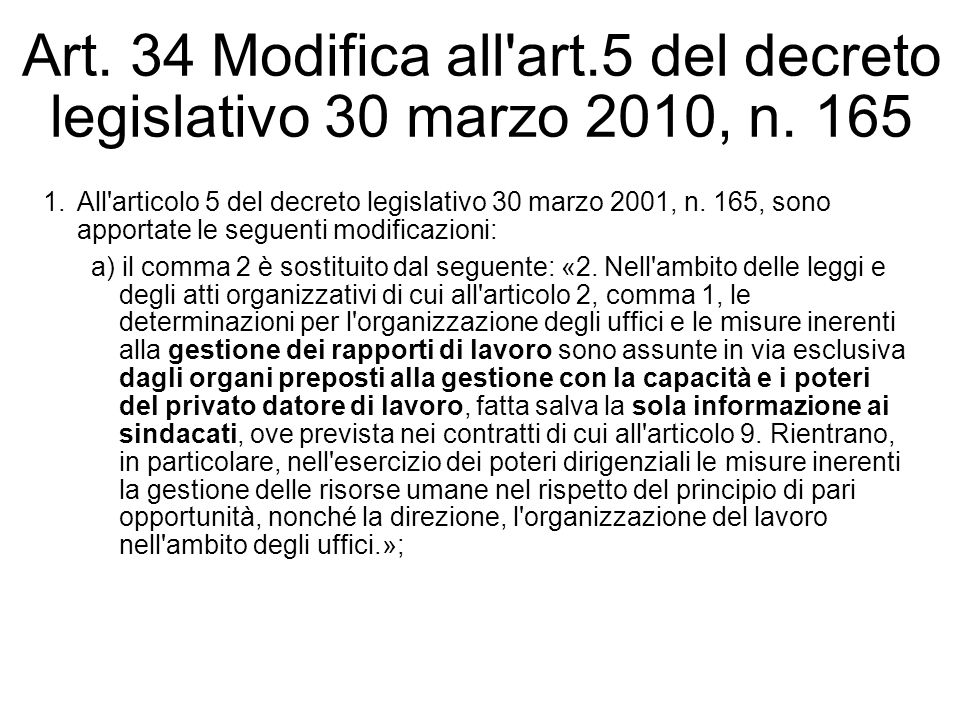 Art. 34 Modifica all art. 5 del decreto legislativo 30 marzo 2010, n