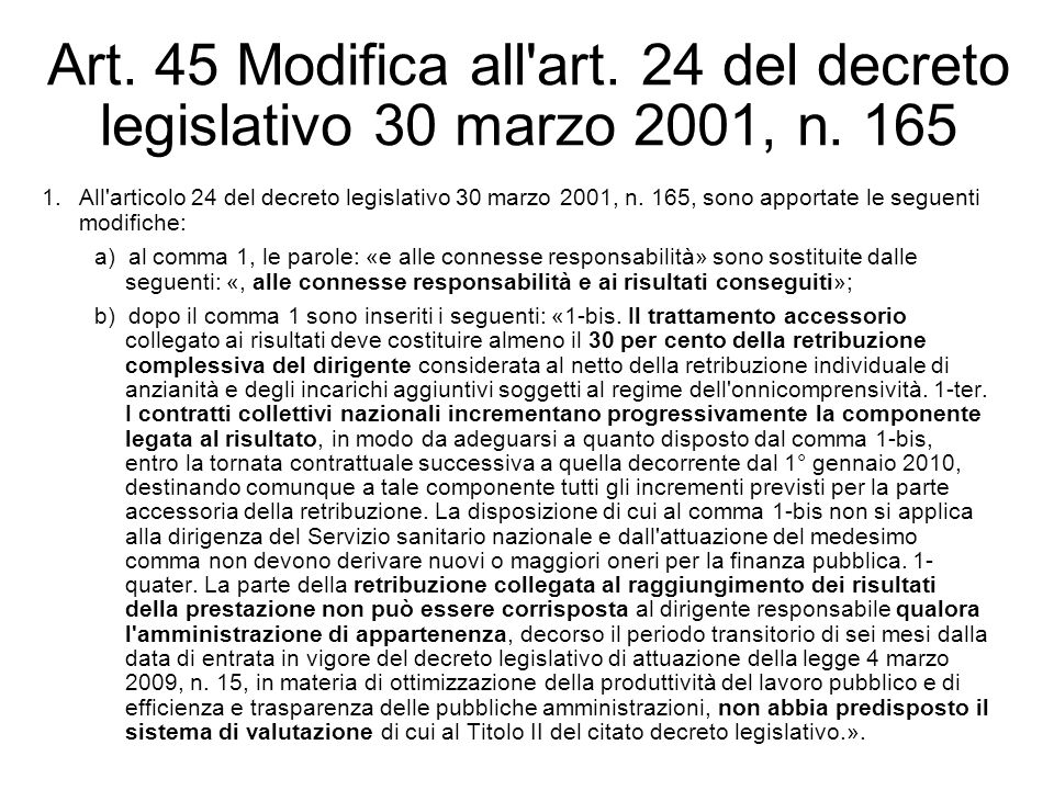 Art. 45 Modifica all art. 24 del decreto legislativo 30 marzo 2001, n