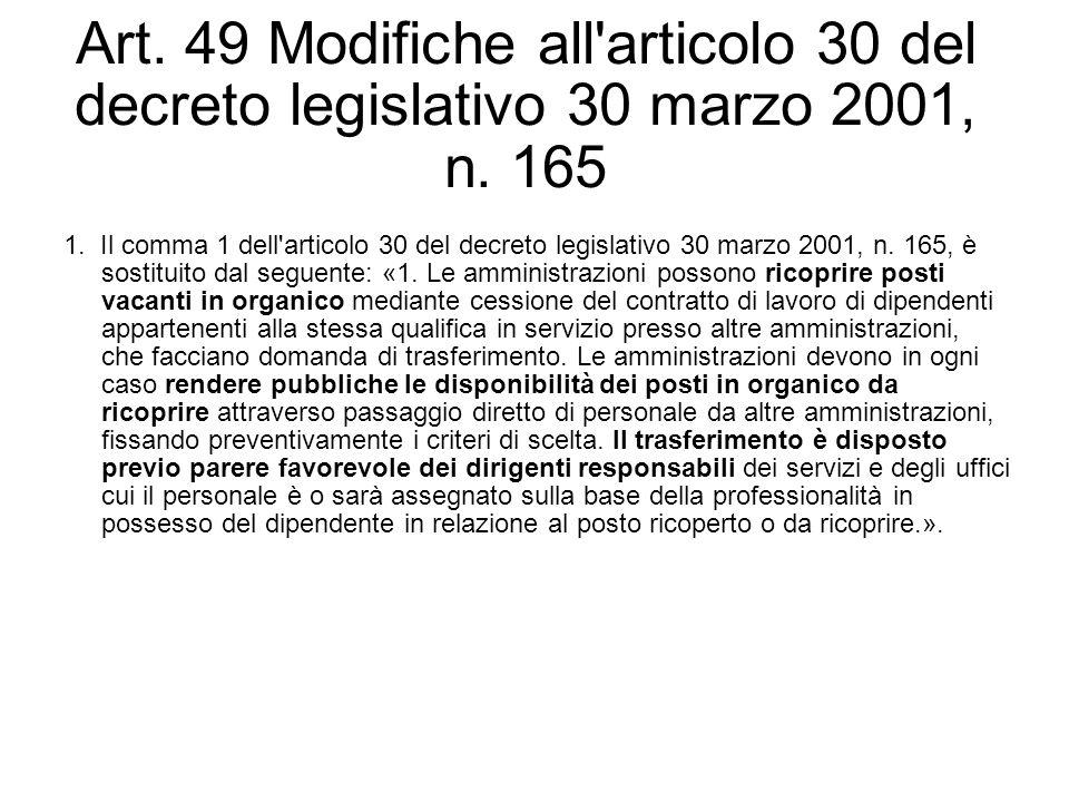 Art. 49 Modifiche all articolo 30 del decreto legislativo 30 marzo 2001, n. 165