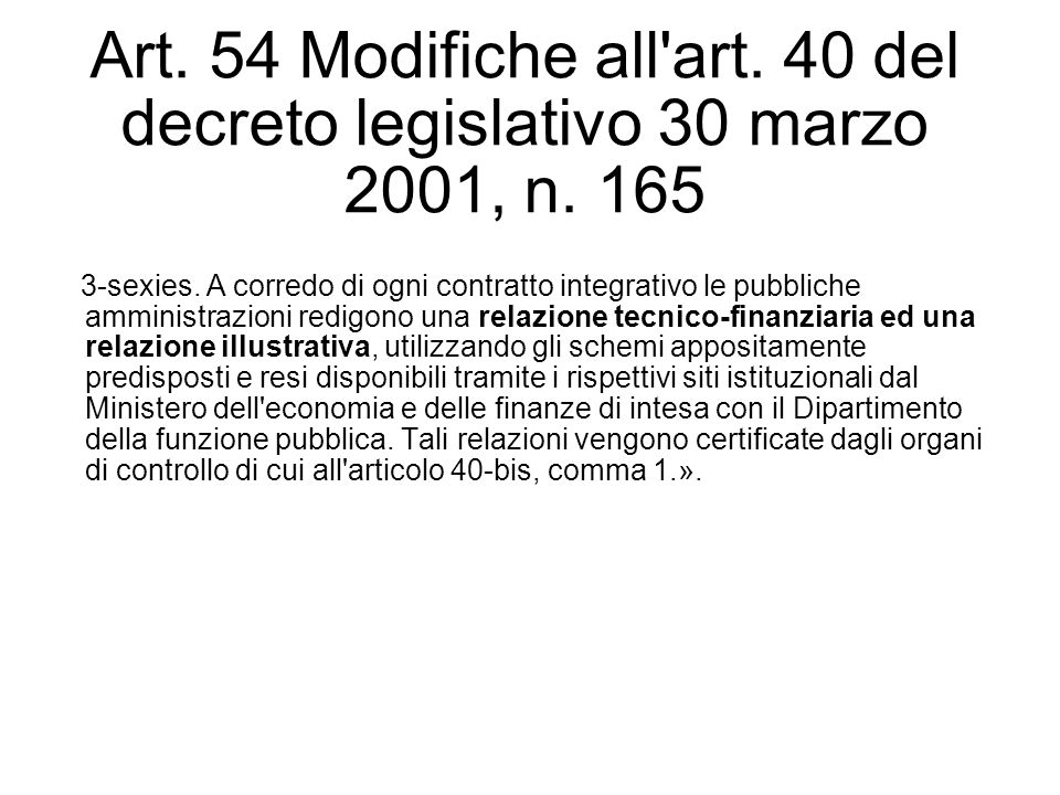 Art. 54 Modifiche all art. 40 del decreto legislativo 30 marzo 2001, n