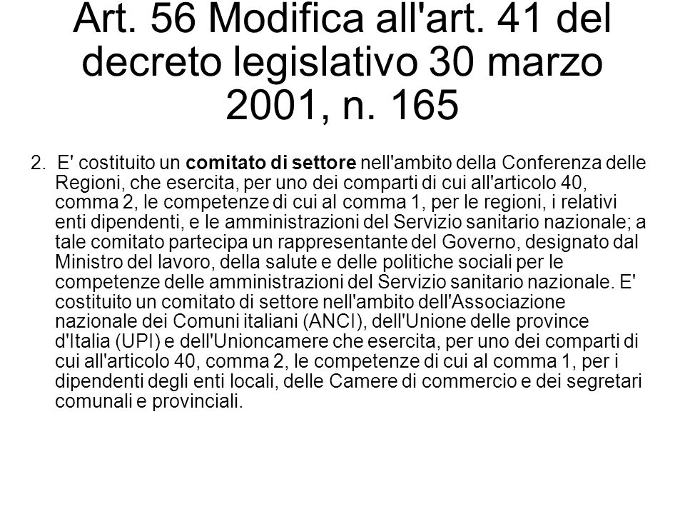 Art. 56 Modifica all art. 41 del decreto legislativo 30 marzo 2001, n