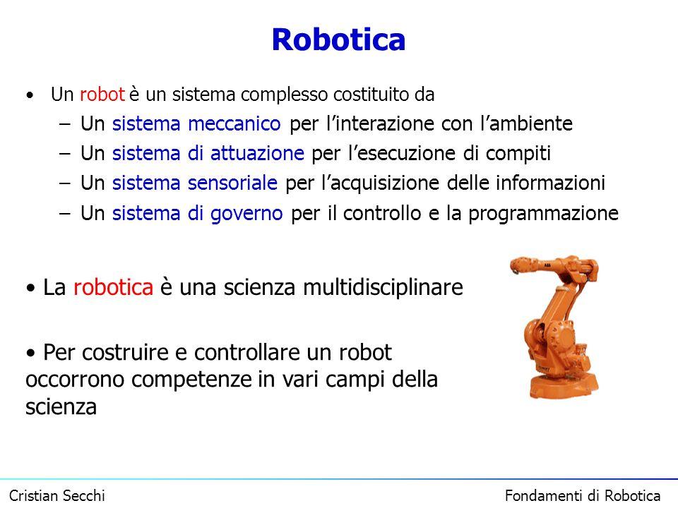 Robotica La robotica è una scienza multidisciplinare
