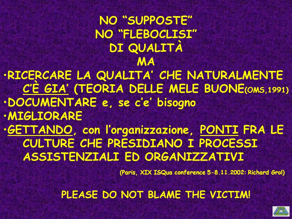 NO SUPPOSTE NO FLEBOCLISI DI QUALITÀ MA