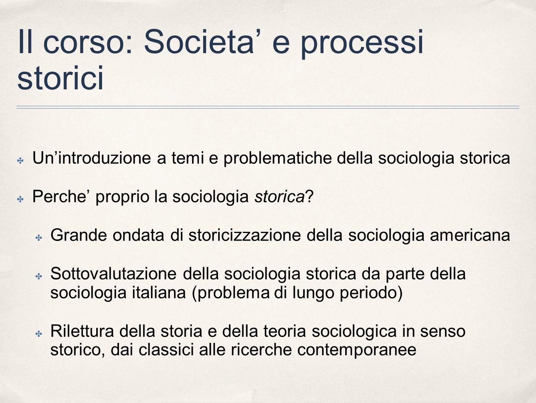 Il corso: Societa' e processi storici