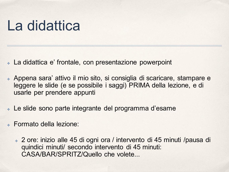 La didattica La didattica e' frontale, con presentazione powerpoint