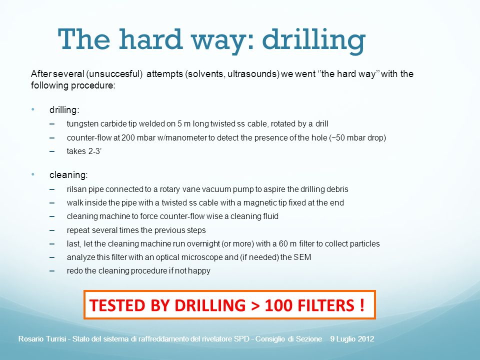 The hard way: drilling TESTED BY DRILLING > 100 FILTERS !