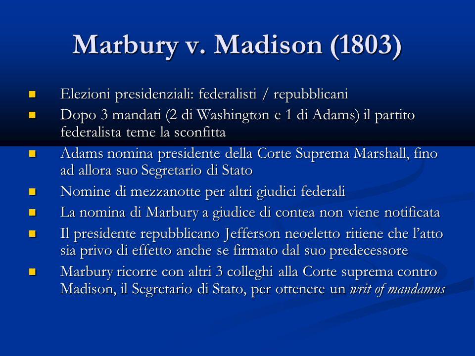 Marbury v. Madison (1803) Elezioni presidenziali: federalisti / repubblicani.