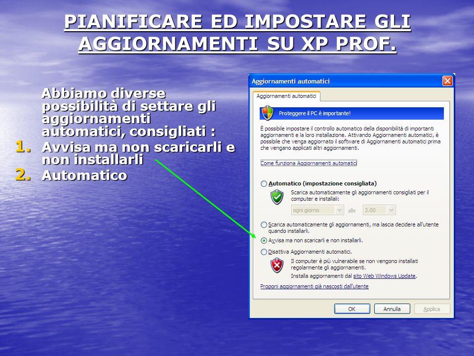 PIANIFICARE ED IMPOSTARE GLI AGGIORNAMENTI SU XP PROF.