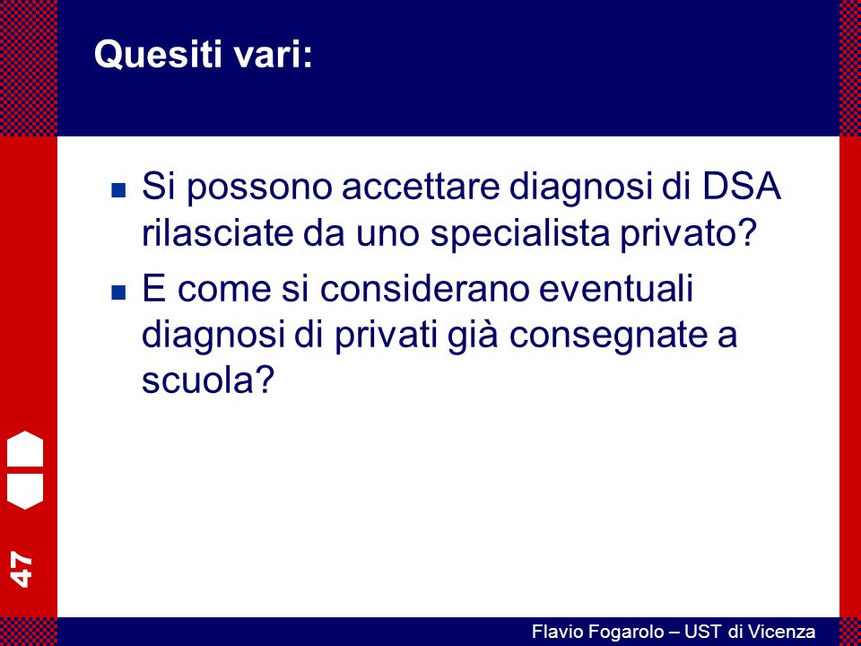 Quesiti vari: Si possono accettare diagnosi di DSA rilasciate da uno specialista privato