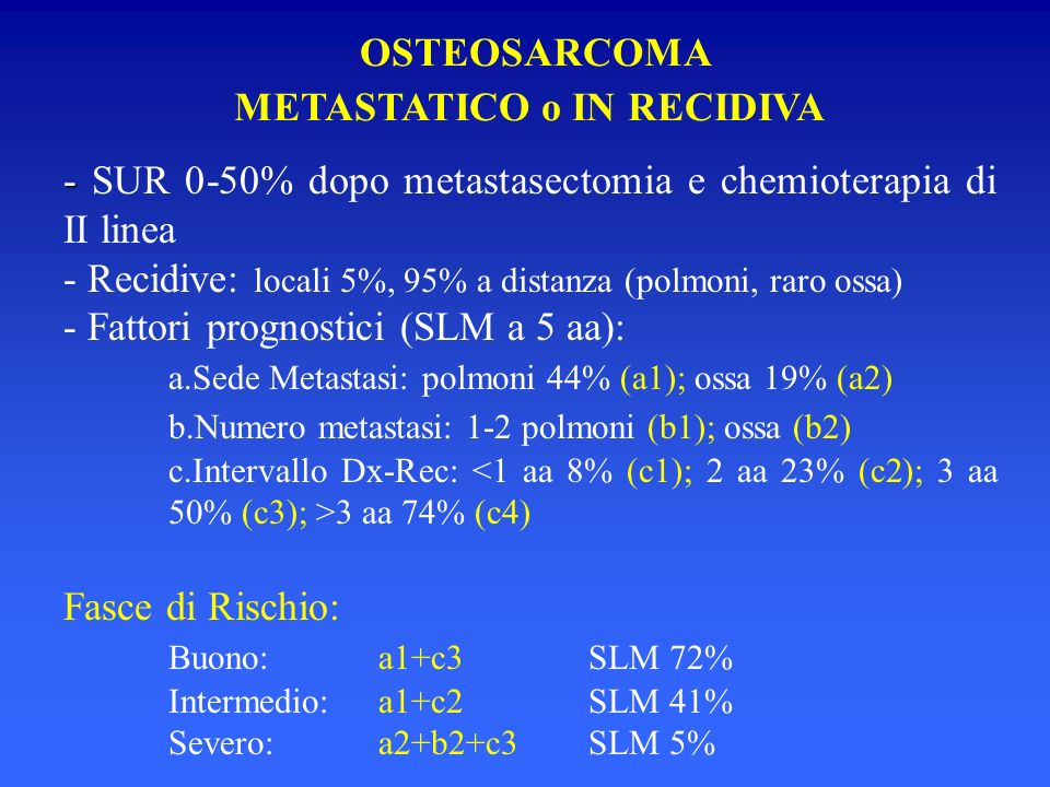 OSTEOSARCOMA METASTATICO o IN RECIDIVA