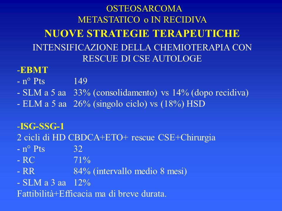 OSTEOSARCOMA METASTATICO o IN RECIDIVA NUOVE STRATEGIE TERAPEUTICHE