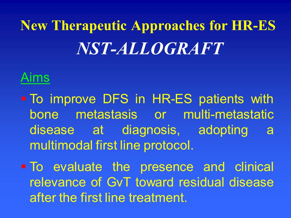 New Therapeutic Approaches for HR-ES NST-ALLOGRAFT