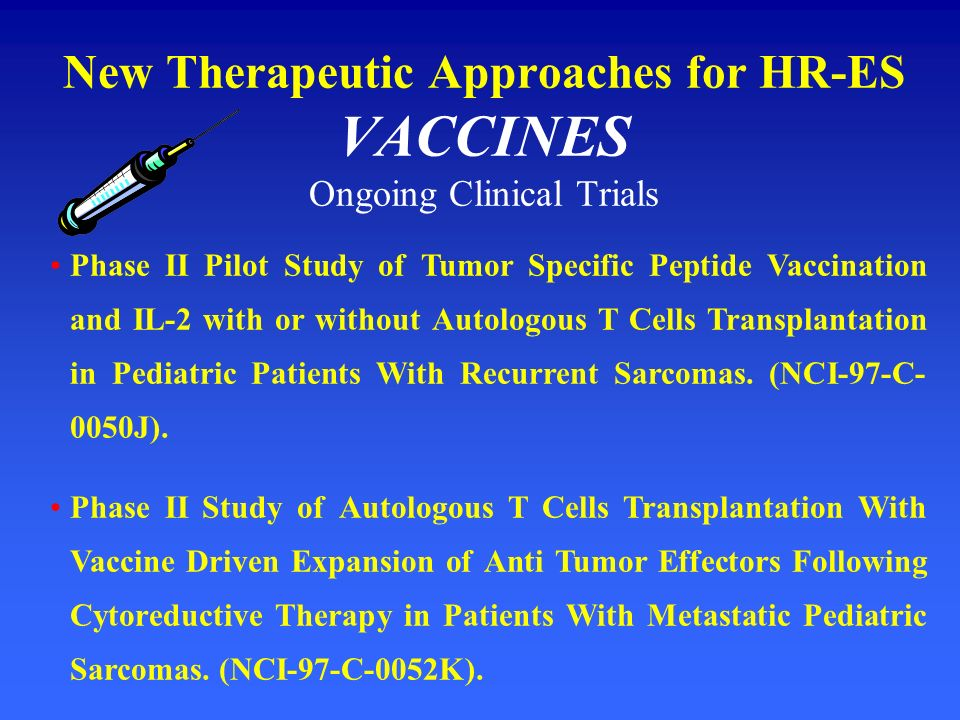 New Therapeutic Approaches for HR-ES VACCINES Ongoing Clinical Trials