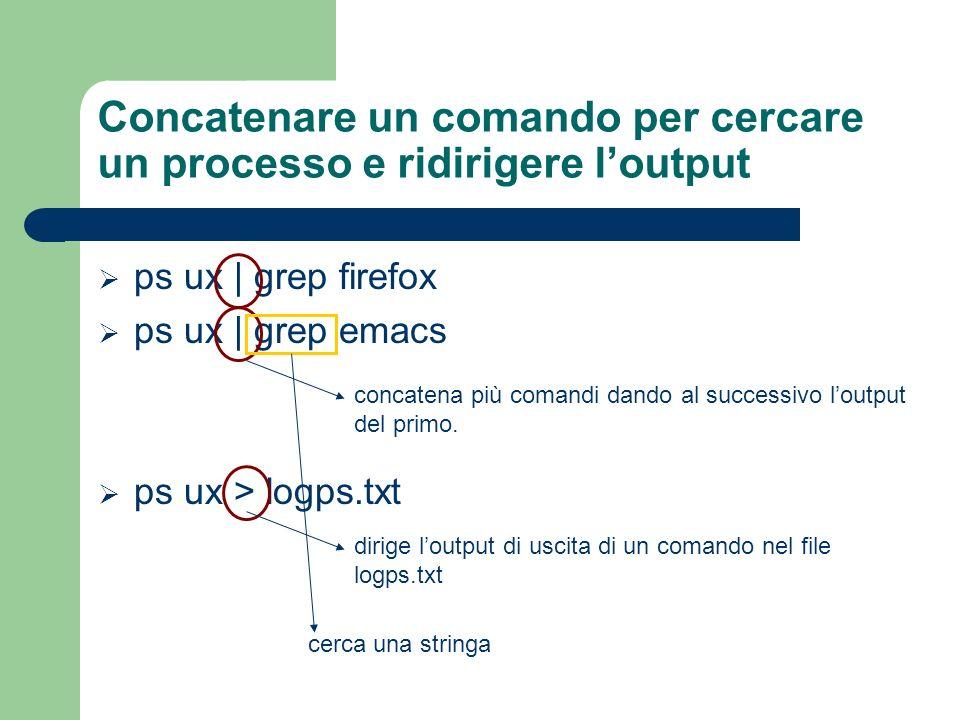 Concatenare un comando per cercare un processo e ridirigere l'output