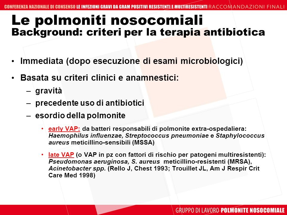 Le polmoniti nosocomiali Background: criteri per la terapia antibiotica