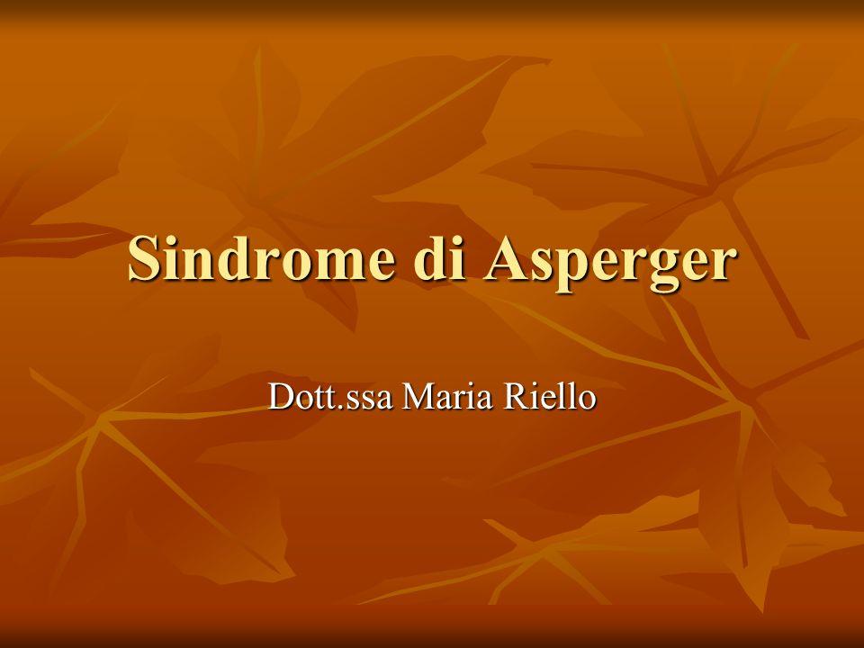 Sindrome di Asperger Dott.ssa Maria Riello