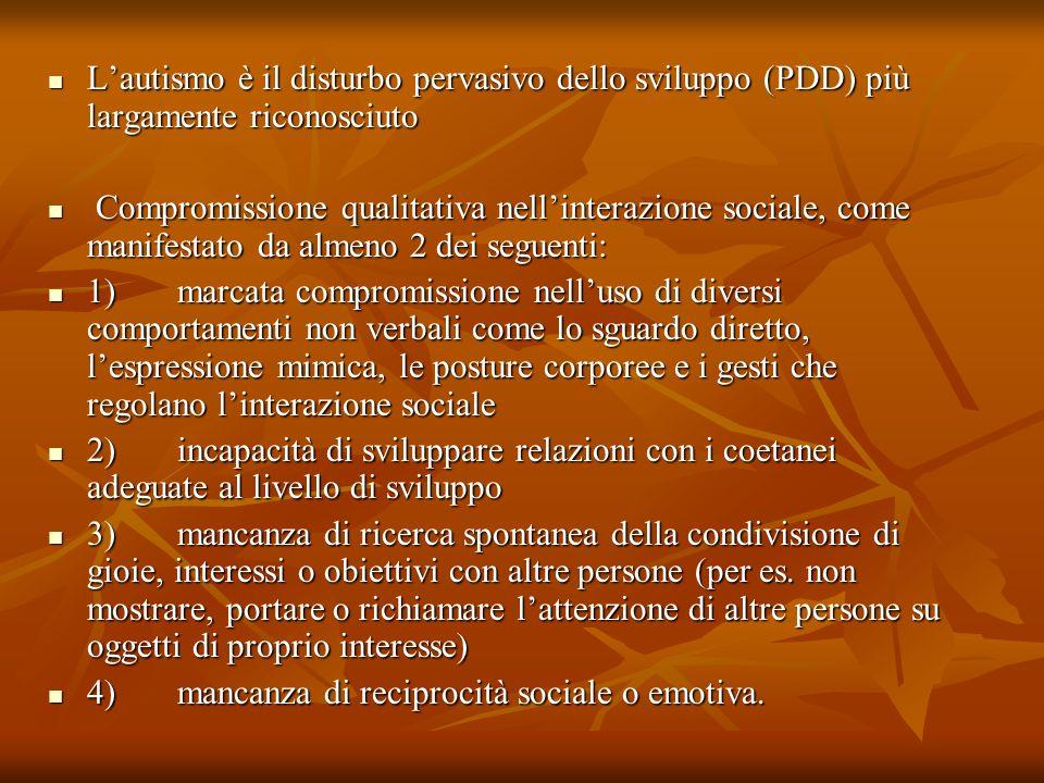 L'autismo è il disturbo pervasivo dello sviluppo (PDD) più largamente riconosciuto