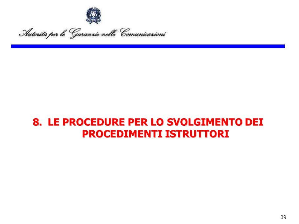 8. LE PROCEDURE PER LO SVOLGIMENTO DEI PROCEDIMENTI ISTRUTTORI