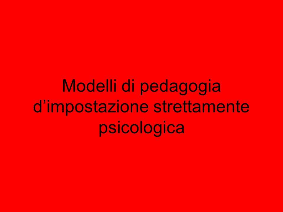 Modelli di pedagogia d'impostazione strettamente psicologica