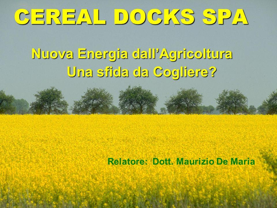 CEREAL DOCKS SPA Nuova Energia dall'Agricoltura Una sfida da Cogliere