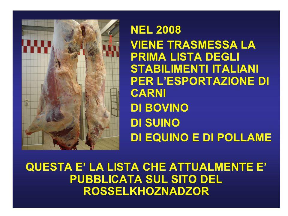 NEL 2008 VIENE TRASMESSA LA PRIMA LISTA DEGLI STABILIMENTI ITALIANI PER L'ESPORTAZIONE DI CARNI.