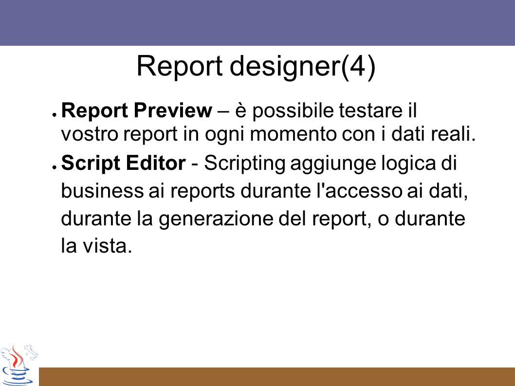 Report designer(4) Report Preview – è possibile testare il vostro report in ogni momento con i dati reali.