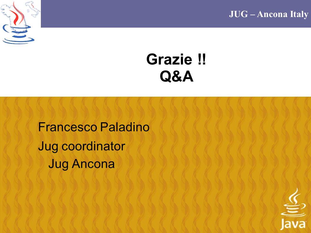 Grazie !! Q&A Francesco Paladino Jug coordinator Jug Ancona