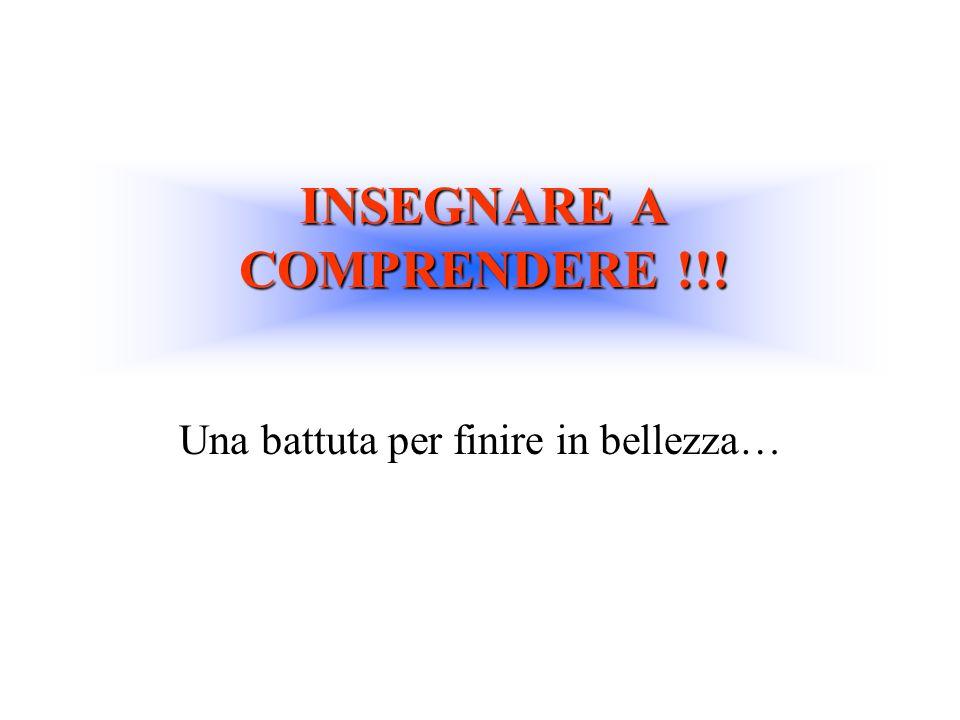 INSEGNARE A COMPRENDERE !!!