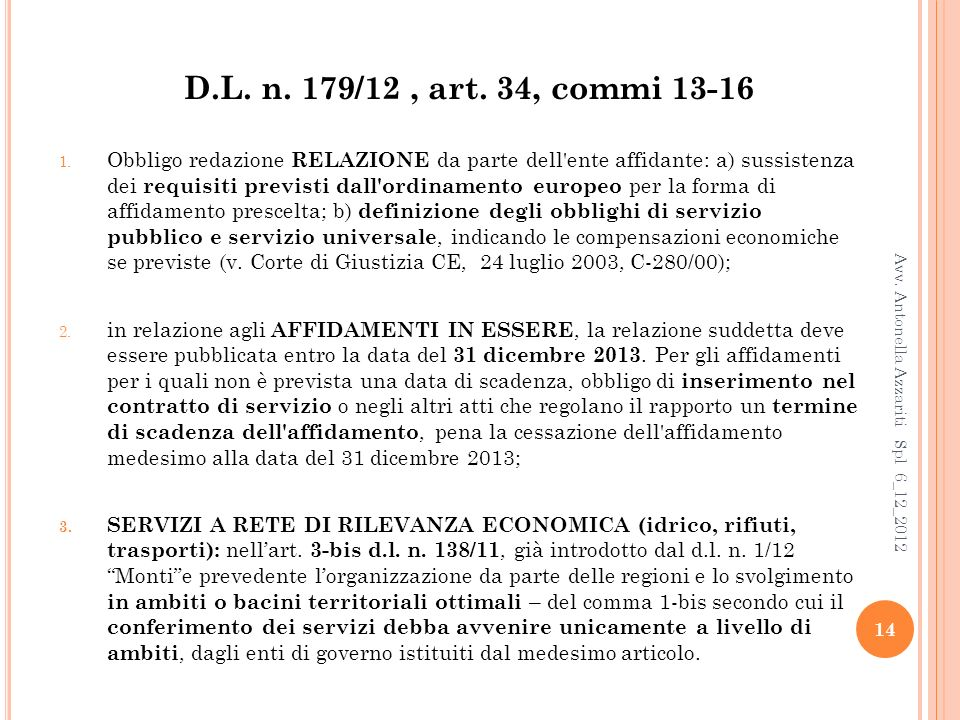 D.L. n. 179/12 , art. 34, commi 13-16
