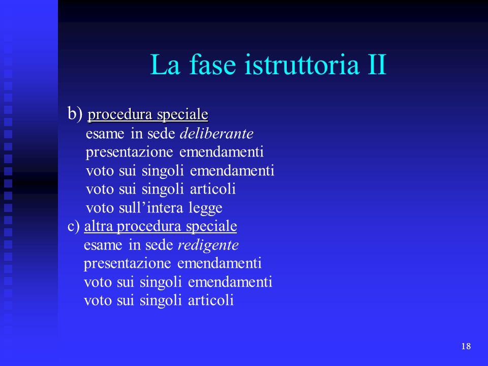 La fase istruttoria II b) procedura speciale esame in sede deliberante