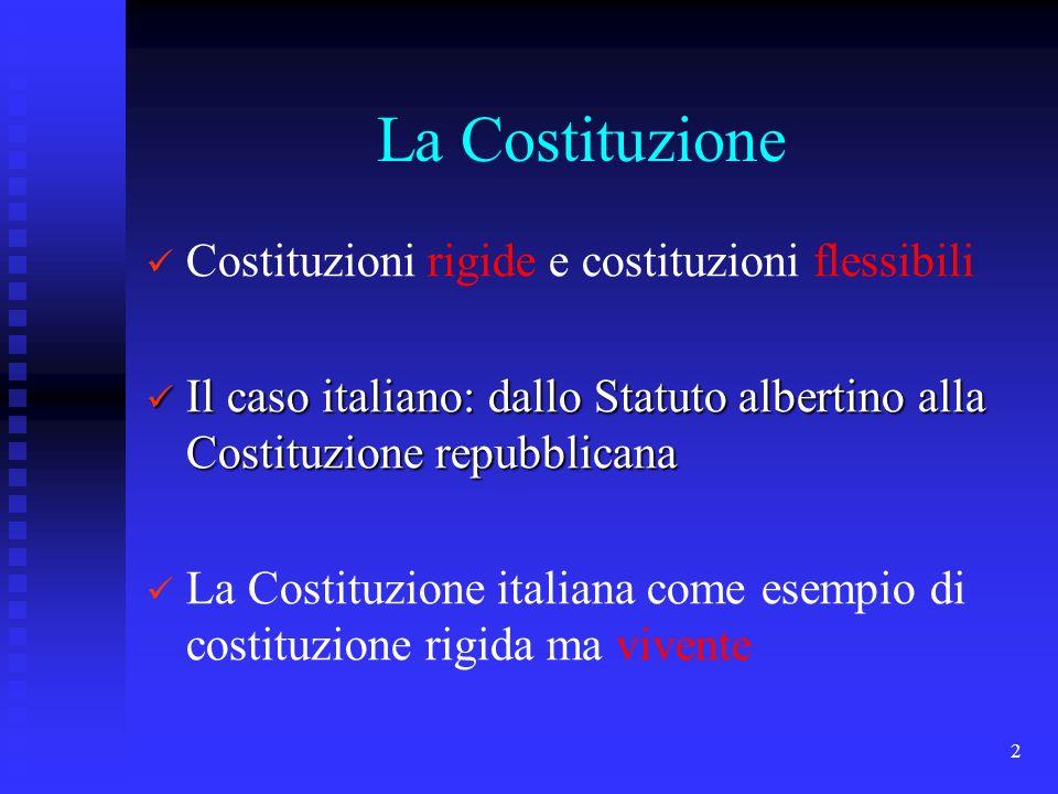 La Costituzione Costituzioni rigide e costituzioni flessibili