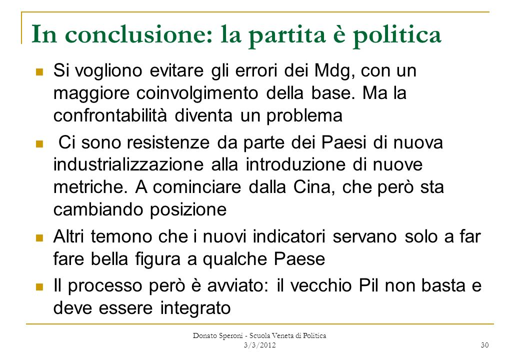 In conclusione: la partita è politica
