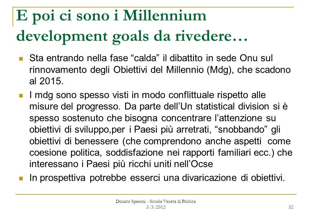 E poi ci sono i Millennium development goals da rivedere…