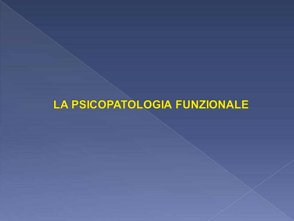 LA PSICOPATOLOGIA FUNZIONALE