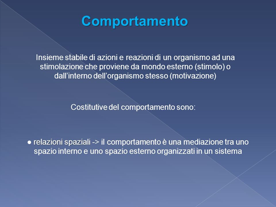 Costitutive del comportamento sono: