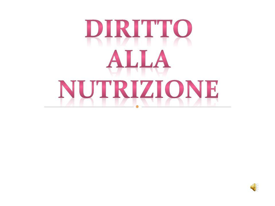 DIRITTO ALLA NUTRIZIONE