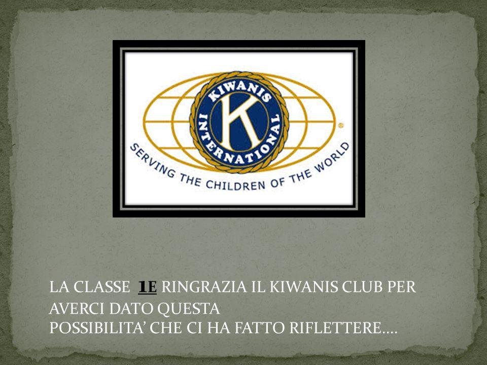 LA CLASSE 1E RINGRAZIA IL KIWANIS CLUB PER AVERCI DATO QUESTA