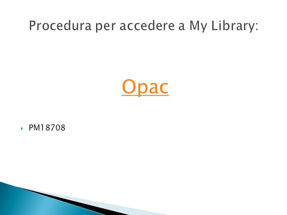 Procedura per accedere a My Library: