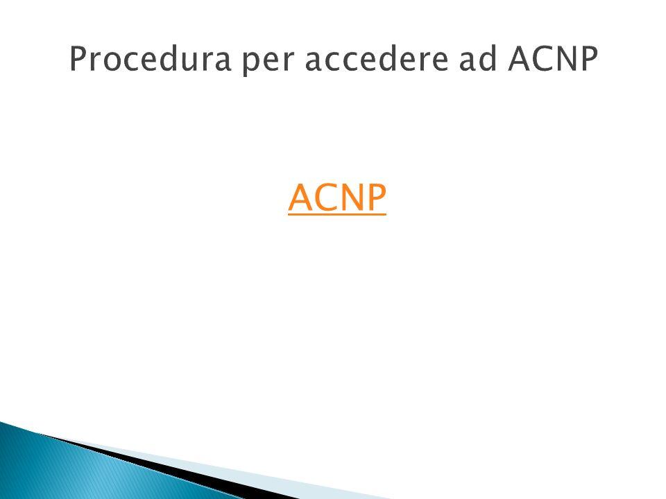 Procedura per accedere ad ACNP