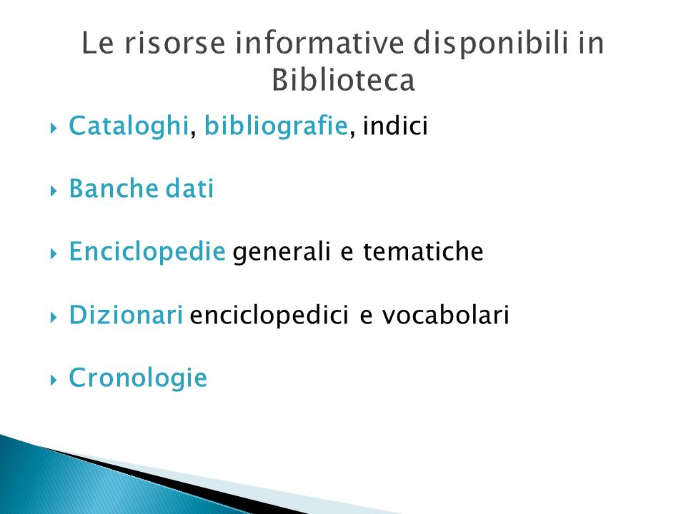 Le risorse informative disponibili in Biblioteca