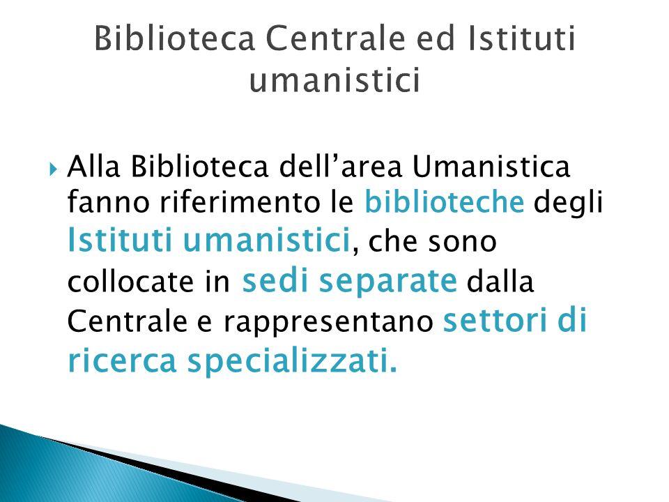 Biblioteca Centrale ed Istituti umanistici