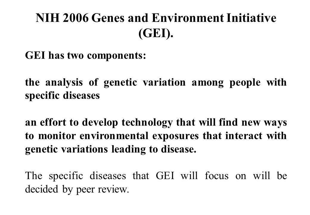 NIH 2006 Genes and Environment Initiative (GEI).