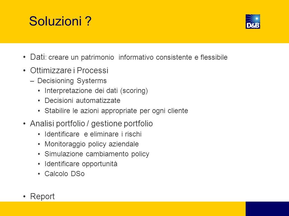 Soluzioni Dati: creare un patrimonio informativo consistente e flessibile. Ottimizzare i Processi.