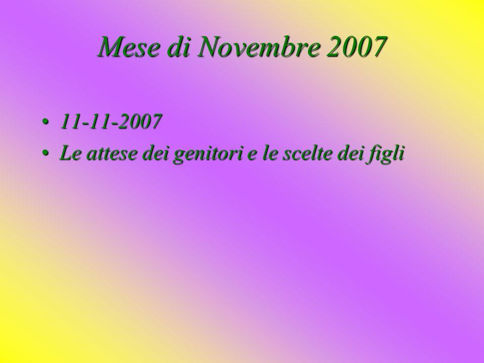 Mese di Novembre 2007 11-11-2007 Le attese dei genitori e le scelte dei figli