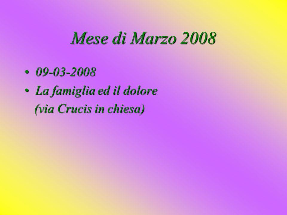 Mese di Marzo 2008 09-03-2008 La famiglia ed il dolore
